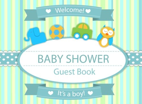 Baby Shower Guest Book: Sign In Book Gift Log Parents Family Write Memories Relationships Welcome Baby Guest Book Size 8.25 x 6 Inches (Baby Shower ... Book / Welcome Baby!/Happy Time) (Volume 8)
