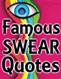 Famous Swearing: Sweary Quotes from Big Assholes in Blockbuster Movies...: A Swear Word Adult Coloring Book for Dirty Colouring