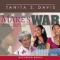 Mare's War Audiobook by Tanita S. Davis Narrated by Sisi Aisha Johnson, Myra Lucretia Taylor