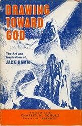 Drawing toward God;: The art and inspiration of Jack Hamm