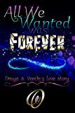 All We Wanted Was Forever : Book 1 of 2
