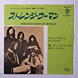 strange kind of woman / i'm alone 45 rpm single