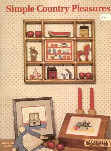 Simple Country Cross Stitch (Simple Country Pleasures - Book #29)