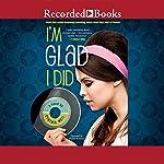 I'm Glad I Did | Cynthia Weil