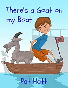 there s a goat on my boat kindle edition by pat hatt mike