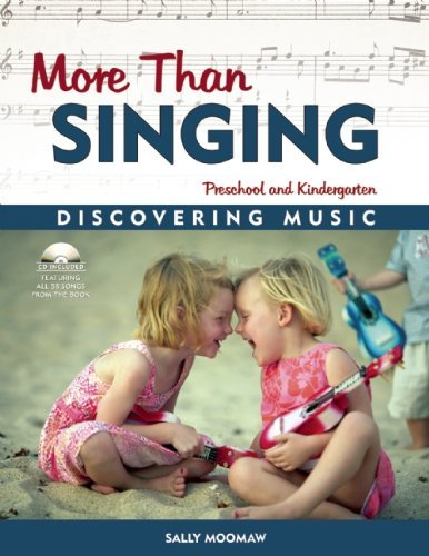 More Than Singing: Discovering Music in Preschool and Kindergarten by Sally Moomaw (2002-07-01)