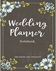 Wedding Planner Notebook: My Wedding Organizer & Checklist Budget Savvy Marriage Event Journal Calendar Book: Volume 4 (Wedding Planner Journal)