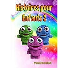 Livre pour enfants: Histoires pour Enfants 2: Livres en français (GRATUIT LIVRE AUDIO VIDÉO INCLUS) (Collection Merveilleuses Histoires pour Enfants) (French Edition)