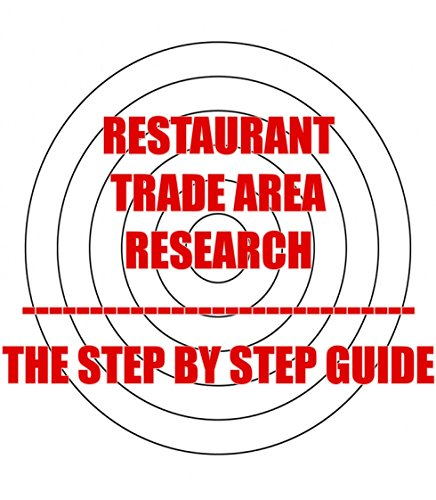 Restaurant Trade Area Research - The Step By Step Guide