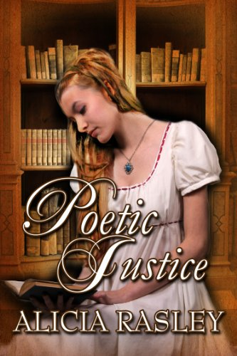 Poetic Justice, a Traditional Regency Romance (Regency Escapades Book 3)
