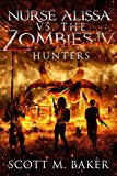 Amazon.com: Nurse Alissa vs. the Zombies IV: Hunters eBook: Baker, Scott M: Kindle Store