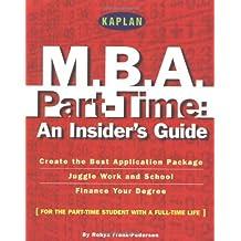 Kaplan M.B.A. Part-Time: An Insider's Guide
