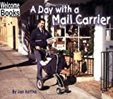 A Day with a Mail Carrier (Hard Work)