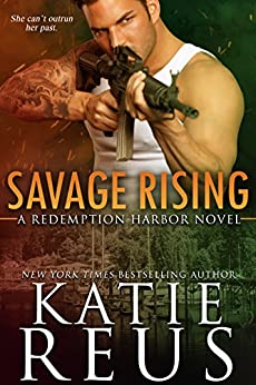 Savage Rising (Redemption Harbor Series Book 2) by [Reus, Katie]