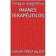 Imanes terapéuticos: Terapia magnética (Tratamiento natural nº 37) (Spanish Edition)