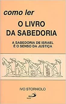 Como ler o Livro da Sabedoria: a Sabedoria de Israel é o Senso da Justiça