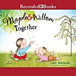 Maple & Willow Together | Lori Nichols