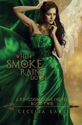 When Smoke Rains Down (Kingdom Come) (Volume 2)