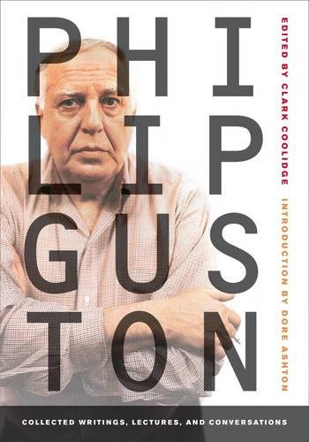 Philip Guston: Collected Writings, Lectures, and Conversations (Documents of Twentieth-Century Art) (Clark Coolidge)