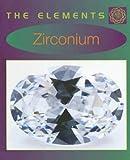 Zirconium, Susan Watt, 0761426884