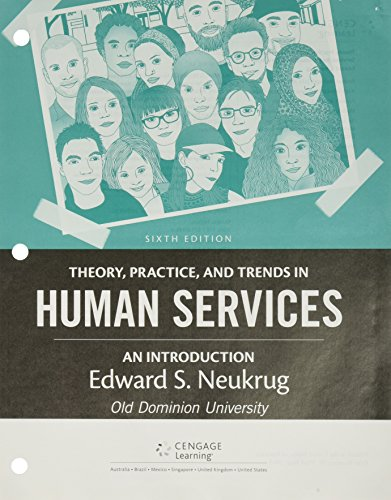 Bundle: Theory, Practice, and Trends in Human Services: An Introduction, Loose-leaf Version, 6th + LMS Integrated for MindTap Counseling, 1 term (6 months) Printed Access Card