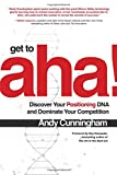 img - for Get to Aha!: Discover Your Positioning DNA and Dominate Your Competition book / textbook / text book