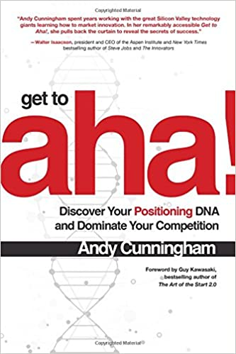 Get To Aha Discover Your Positioning Dna And Dominate Your