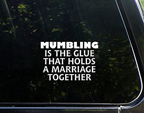 Mumbling Is The Glue That Holds A Marriage Together - 8-3/4