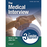 The Medical Interview E-Book: The Three Function Approach (Cole, Medical Interview)