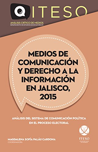 Medios de comunicación y derecho a la información en Jalisco, 2015 (Spanish Edition)