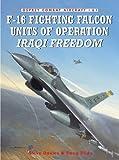F-16 Fighting Falcon Units of Operation Iraqi Freedom (Combat Aircraft)