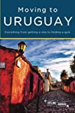 Front cover for the book Moving to Uruguay by Mr Juan Ignacio Pita