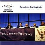 Vietnam and the Presidency   American RadioWorks