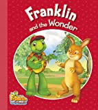 Franklin and the Wonder, Kids Can Press, Inc. Staff, 155453836X