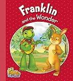 Franklin and the Wonder, Kids Can Press, Inc. Staff, 155453836X