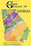 Roadside Geology of Georgia, Pamela J. W. Gore and William Witherspoon, 0878426027
