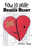 How to Smile with a Broken Heart, Latonya Bunton, 0615822657