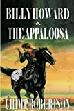 Billy Howard & The Appaloosa: Billy Howard Series Book 3