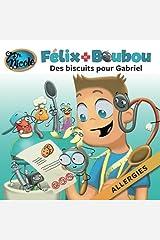 Des biscuits spéciaux pour Gabriel: Allergies (Félix et Boubou) (French Edition) Paperback