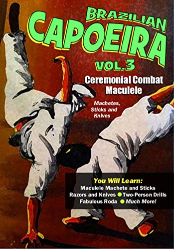 Capoeira Vol-2 Ceremonial Combat Capoeira - Maculele Sticks and Knives.