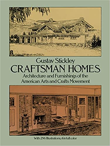 Craftsman Homes Architecture And Furnishings Of The American Arts And Crafts Movement Stickley Gustav 9780486237916 Amazon Com Books