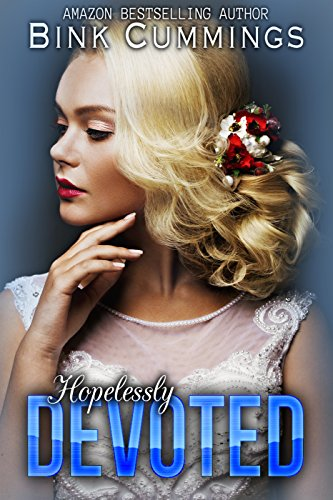 Hopelessly Devoted: (Sacred Sinners MC - Texas Chapter #3) cover