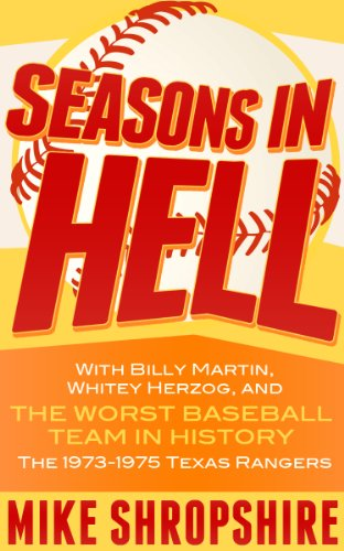 1973 Baseball - Seasons in Hell: With Billy Martin, Whitey Herzog and