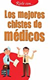 Los mejores chistes de médicos (Ríete con) (Spanish Edition)