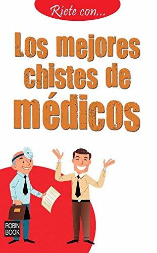 Los mejores chistes de médicos (Ríete con) (Spanish Edition) by Redbook Ediciones