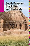Insiders' Guide to South Dakota's Black Hills and Badlands, 5th (Insiders' Guide Series)