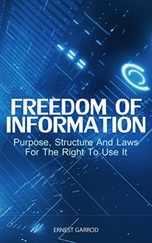Download PDF Freedom Of Information - Purpose, Structure And Laws For The Right To Use It