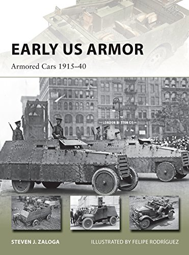 Early US Armor: Armored Cars 1915-40 (New Vanguard Book 254)