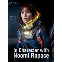 Prometheus: In Character with Noomi Rapace