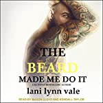 The Beard Made Me Do It: Dixie Warden Rejects MC Series, Book 5   Lani Lynn Vale